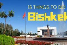 15 things to do in Bishkek