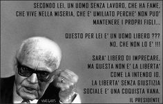 libertà Quote Citation, Common Sense, Sandro, Food For Thought, Good To Know, Philosophy, Quotations, Acting, Nostalgia