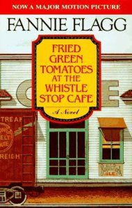 Fried Green Tomatoes at the Whistle Stop Cafe by Fannie Flagg. Others recommended include - Can't Wait to Get to Heaven and Welcome to the World Baby Girl.