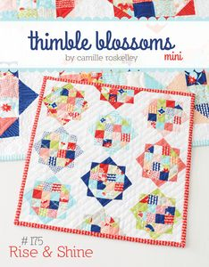 Image of MINI Rise & Shine- quilt pattern 175 by Camille Roskelley