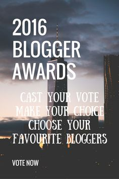 The 2016 Blogger Awards are here! With 12 categories, there's all to play for. Cast your votes for your favourite bloggers in a blog post or comment. Be sure to add the tag '2016BloggerAwards' and read the rules on THIS post (click the image...) See you there!