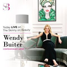 The Skinny On Beauty Show - How To Be A Successful Artist - Wendy Buiter