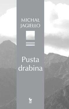 """""""Pusta drabina"""" Michał Jagiełło Cover by Anna Jagiełło Published by Wydawnictwo Iskry 2016"""
