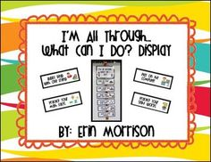 I'm All Through, What Can I Do? Classroom Display. Use Velcro and ribbon to change out the options for your students when they complete work early!