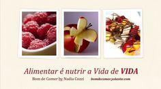 Comidinhas feitas por mim com alimentos frescos e orgânicos. Veja os cardápios. bomdecomer.yolasite.com