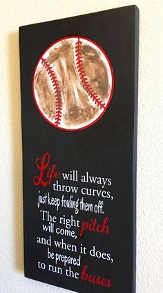 Decoration for the Baseball or Softball Fan! Beautifully Crafted in Solid Wood, Black Board and a Painted Baseball! It features the quote Live will always throw curves, just keep fouling them off. The right pitch will come, and when it does, be prepared Baseball Signs, Baseball Crafts, Baseball Party, Baseball Season, Baseball Games, Baseball Mom, Baseball Equipment, Baseball Buckets, Baseball Decorations