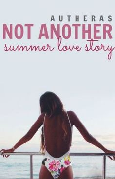 "You should read ""Not Another Summer Love Story 