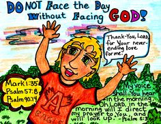 New day:   1) face to Face with God in prayer <3    2) Listen    3) Obey    4) Enjoy! :) www.facebook.com/TheGoodNewsCartoon