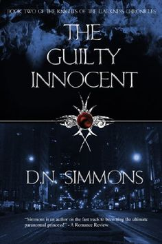 The Guilty Innocent (Knights of the Darkness Chronicles (Book Two)) by D.N. Simmons. $5.12. Author: D.N. Simmons. 271 pages. Publisher: Rushmore Publishing; 2 edition (December 1, 2010)