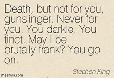 Dark Tower quote.