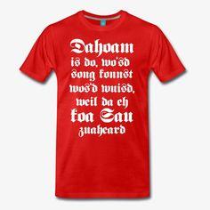 """Herren Freizeit T-Shirt mit dem bayrischen Spruch """"Dahoam is do.."""". Wir führen Shirts mit Bayerischen Designs in allen Farben. #bayern #bavaria #fashion #tshirts #bayerisch #sprüche #boarisch #bavarian #tee #baby #body #tshirts #oktoberfest #wiesn #bier #bayern #king #kings #krone #königreich #freistaat #dirndl #lederhose #oberbayern #edelweiss #enzian #geschenke #geschenkideen #andenken #deutschland #tracht #trachten #Lebkuchen #lebkuchenherz #gingerbread #heart #herz #love"""