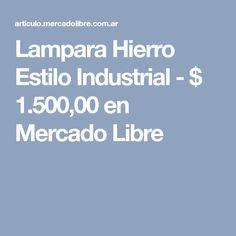 Lampara Hierro Estilo Industrial - $ 1.500,00 en Mercado Libre