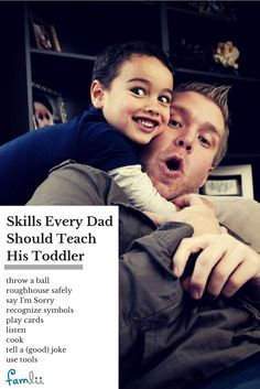 Skills Every Dad Should Teach His Toddler www.famlii.com/skills-every-dad-teach-toddler/