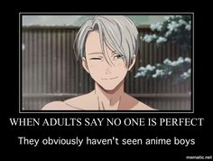 So true!! Only anime boys are perfect...