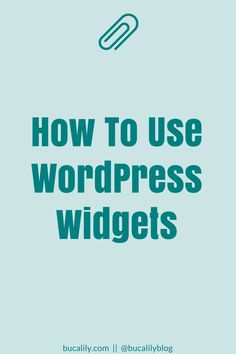 What's A WordPress Widget? And How To Use Them On Your Blog