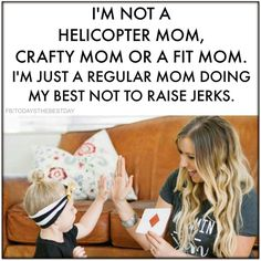 For real. There's no way in HELL I would let one of my children go around acting like a little jerk.