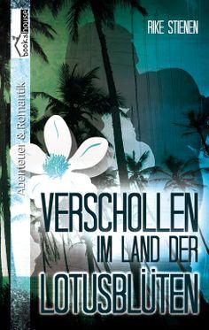 """""""Verschollen im Land der Lotusblüten"""" von Rike Stienen ab April 2014 im bookshouse Verlag. www.bookshouse.de/buecher/Verschollen_im_Land_der_Lotusblueten/"""