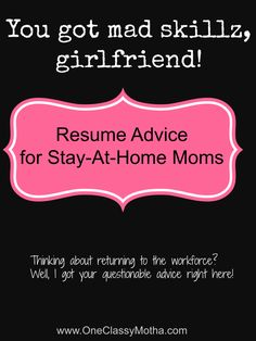 find this pin and more on one classy motha resume help for the sahm - Sample Resume For Stay At Home Mom Returning To Work