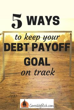 5 Essential Things to Keep Your Debt Payoff Goal On Track  Follow these tips to keep your debt payoff goal moving! Don't let roadblocks stop your progress!