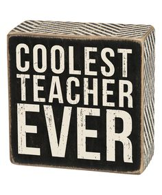 'Coolest Teacher' Wood Box Sign by Primitives by Kathy #zulily #zulilyfinds