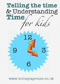 Telling the Time and Learning to Understand Time – For Kids