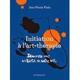 ATELIERS DE JOURNAL CREATIF: Initiation a l'art-thérapie