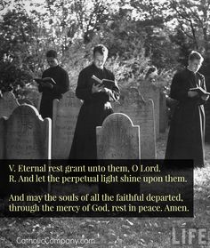 Visit a cemetery and pray for the dead during the month of November.