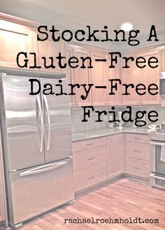 Stocking A Gluten-Free Dairy-Free Fridge | RachaelRoehmholdt.com