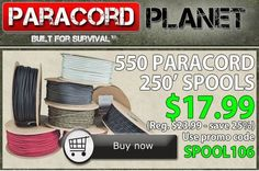 UNTIL THURSDAY, we will be offering 25% off our 250 ft. spools with the promo code SPOOL106.   *To view our 250 ft. collection, click here: http://www.paracordplanet.com/550-Paracord-7-Strand-250-ft_p_129.html?utm_source=Paracord+Planet+Newsletter+Subscribers&utm_campaign=2a59063961-nl100614&utm_medium=email&utm_term=0_e3446085f2-2a59063961-217122765&mc_cid=2a59063961&mc_eid=a0f0369d1e  #paracord   #newsletter   #550cord   #spools   #deals   #discount   #prepper   #survival   #craft