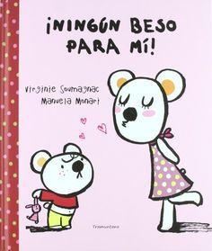 Ningun beso para mi! / No kiss for me! (Spanish Edition) by Manuela Monari http://www.amazon.com/dp/849391570X/ref=cm_sw_r_pi_dp_lvxWub19RMJSR