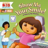 The Paperback of the Show Me Your Smile!: A Visit to the Dentist (Dora the Explorer Series) by Christine Ricci, Robert Roper Kids Dentist, Pediatric Dentist, Dora Diego, Preschool Books, Dora The Explorer, Kid Character, Children's Picture Books, Little People, Pediatrics