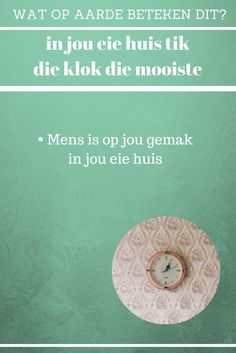 In jou eie huis klik die klok die mooiste Afrikaans Language, Afrikaanse Quotes, Language Quotes, Character Quotes, Quote Posters, Languages, Positivity, Messages, Teaching