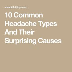 10 Common Headache Types And Their Surprising Causes