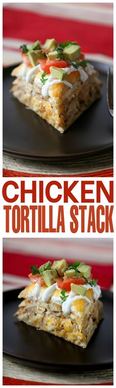 Mile high tortilla stack filled with seasoned chicken and tons of melty cheese. Mix up Mexican night in your house this week!