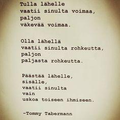Kuvahaun tulos haulle tommy tabermann runot elämästä Peace Of Mind, Mindfulness, Math, Words, Quotes, Google, Style, Quotations, Swag