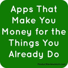 Apps That Make You Money for the Things You Already Do