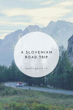 Planning the perfect road trip around Slovenia – Lake Bled, the Vri Pass and the Soca River.