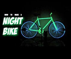How To Make Your Bike Glow-In-The-Dark, For Safer Night Riding - DesignTAXI.com