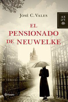 El Pensionado de Neuwelke, de José C. Vales - Editorial Planeta - Signatura N VAL pen - Código de barras: 3339943