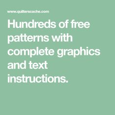 Hundreds of free patterns with complete graphics and text instructions.