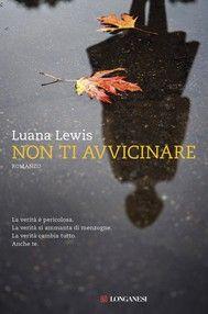 Non ti avvicinare - Luana Lewis Thriller psicologico