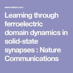 Learning through ferroelectric domain dynamics in solid-state synapses : Nature Communications