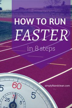 How to Run Faster in 8 Steps