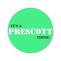 IT'S A PRESCOTT THING