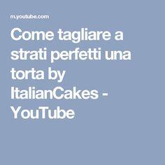 Come tagliare a strati perfetti una torta by ItalianCakes - YouTube