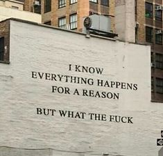 I know everything is for a reason but what the fuck. Motivacional Quotes, Mood Quotes, Funny Quotes, Life Quotes, Wisdom Quotes, Jacques A Dit, Quote Aesthetic, Some Words, Quote Of The Day