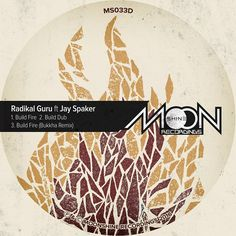 """Moonshine Recordings presents """"Build Fire"""" EP featuring Radikal Guru and Jay Spaker of Dub Stuy Records. Albums, Jay, Apps, Fire, Building, Movie Posters, Buildings, Film Poster, App"""