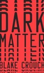 """Read Dark Matter: A Novel thriller suspense book by Blake Crouch . A mindbending, relentlessly surprising thriller from the author of the bestselling Wayward Pines trilogy.""""Are you happy Good Books, Books To Read, My Books, Amazing Books, Dark Matter Book, New York Times, Best Fiction Books, Thriller Books, Books 2016"""