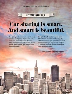 Another campaign concept was left behind. This time, a campaign for City CarShare in the Bay Area. The Bay Area is a beautiful place. And that's the anchor for this idea.