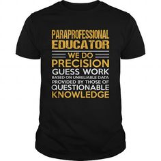 PARAPROFESSIONAL EDUCATOR T Shirts, Hoodies. Get it here ==► https://www.sunfrog.com/LifeStyle/PARAPROFESSIONAL-EDUCATOR-114865315-Black-Guys.html?57074 $22.99